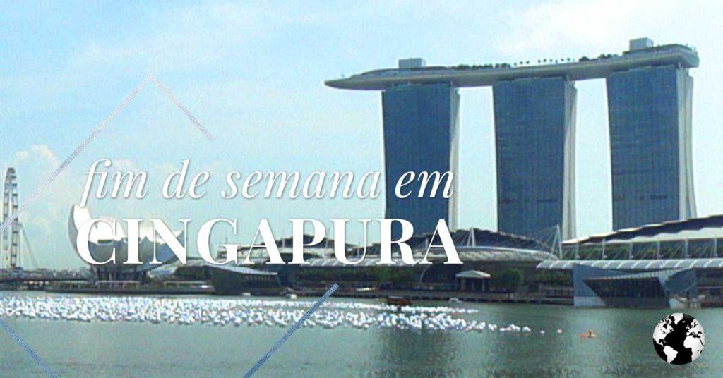 Fim de Semana em Cingapura