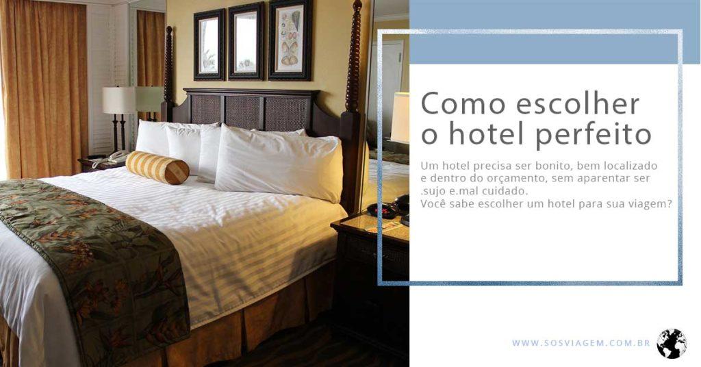 Como escolher um hotel perfeito para sua viagem