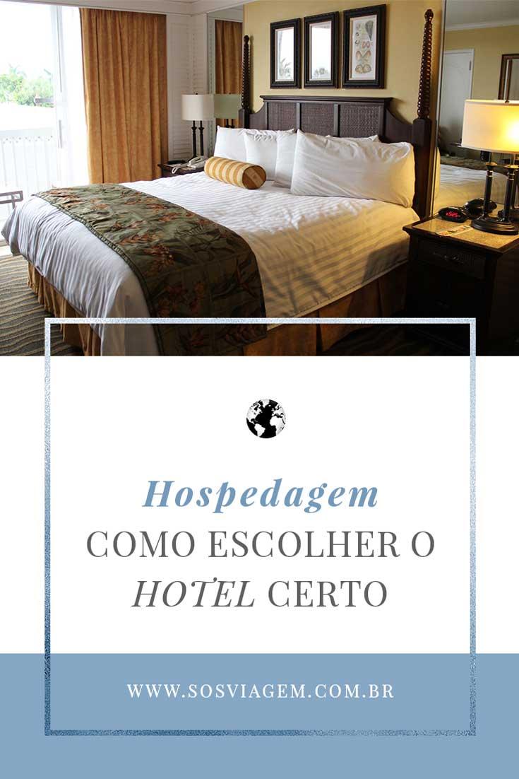 Um hotel precisa ser legal, bem localizado e dentro do orçamento, sem ser sujo e mal cuidado. Como escolher um hotel para sua viagem?