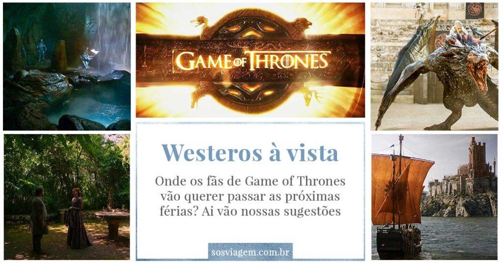 Westeros à vista!