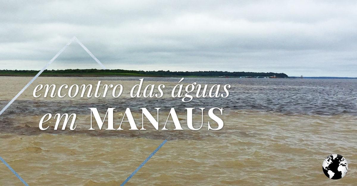 39d2b8d9c Manaus  Encontro das águas